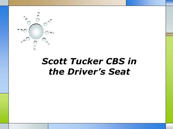 Scott tucker cbs in the driver seat