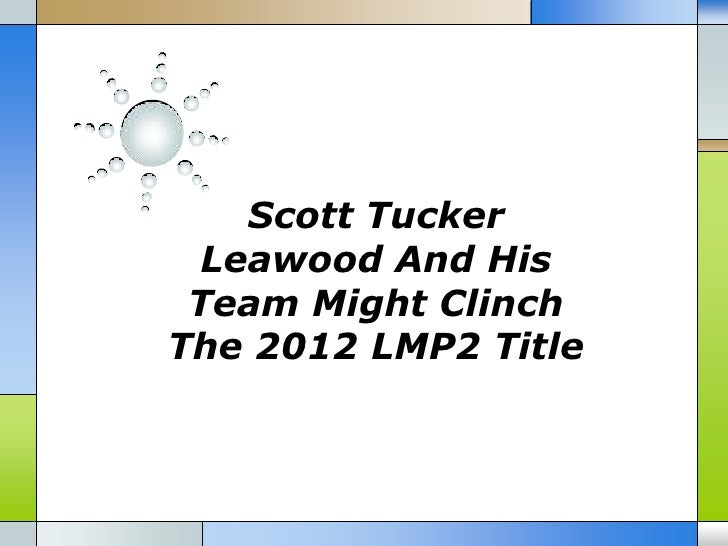 Scott Tucker Leawood And His Team Might ClinchThe 2012 LMP2 Title
