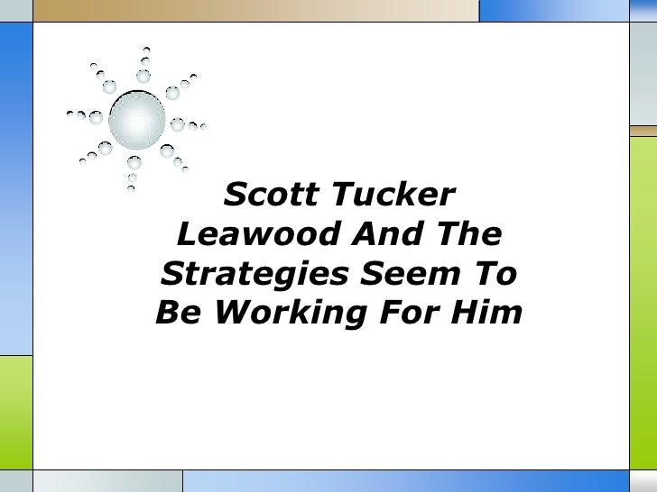 Scott Tucker Leawood And TheStrategies Seem ToBe Working For Him