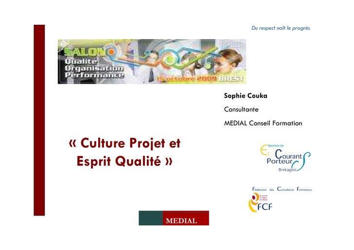 Du respect naît le progrès                              Sophie Couka                          Consultante                 ...