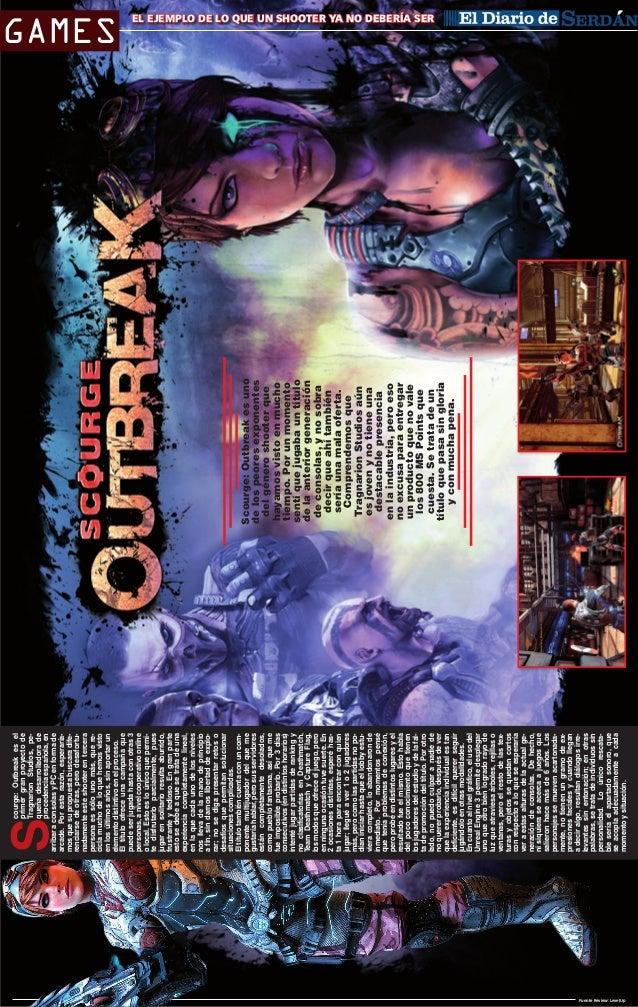 S  courge: Outbreak es el primer gran proyecto de Tragnarion Studios, pequeña desarrolladora de procedencia española, en a...