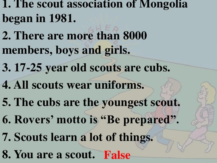 1. The scout association of Mongolia began in 1981. <br />2. There are more than 8000 members, boys and girls.            ...