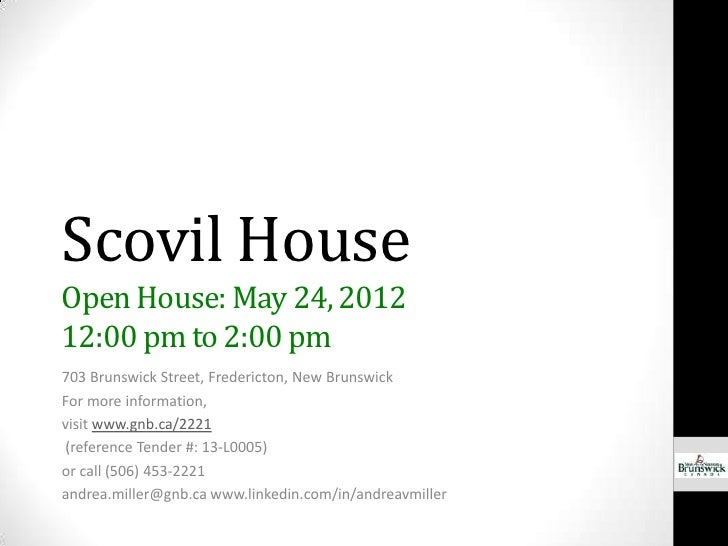 Scovil HouseOpen House: May 24, 201212:00 pm to 2:00 pm703 Brunswick Street, Fredericton, New BrunswickFor more informatio...