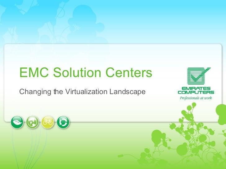 EMC Solution Centers Changing the Virtualization Landscape