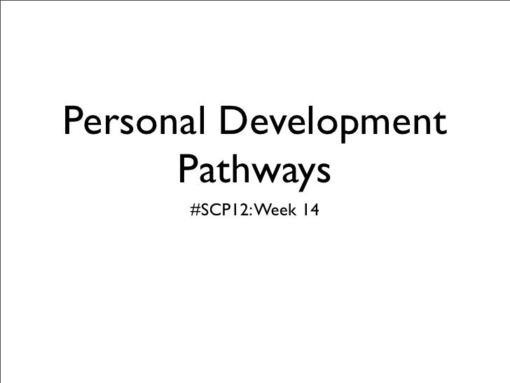Personal Development      Pathways      #SCP12: Week 14