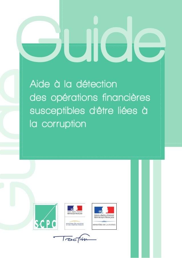 Guide  Aide à la détection  des opérations financières susceptibles d'être liées à la corruption  Guide