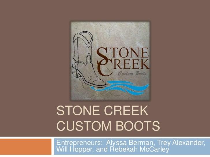 Stone Creek Custom Boots<br />Entrepreneurs:  Alyssa Berman, Trey Alexander, Will Hopper, and RebekahMcCarley<br />