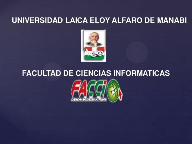UNIVERSIDAD LAICA ELOY ALFARO DE MANABI  FACULTAD DE CIENCIAS INFORMATICAS