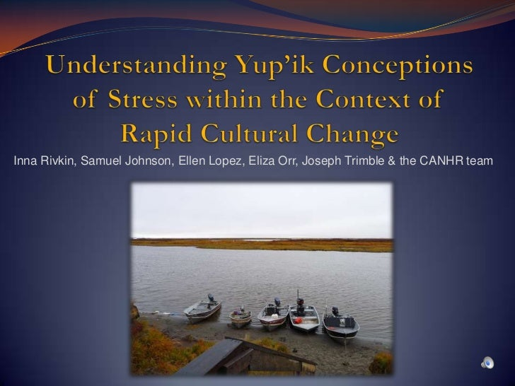 Understanding Yup'ik Conceptions of Stress within the Context of Rapid Cultural Change