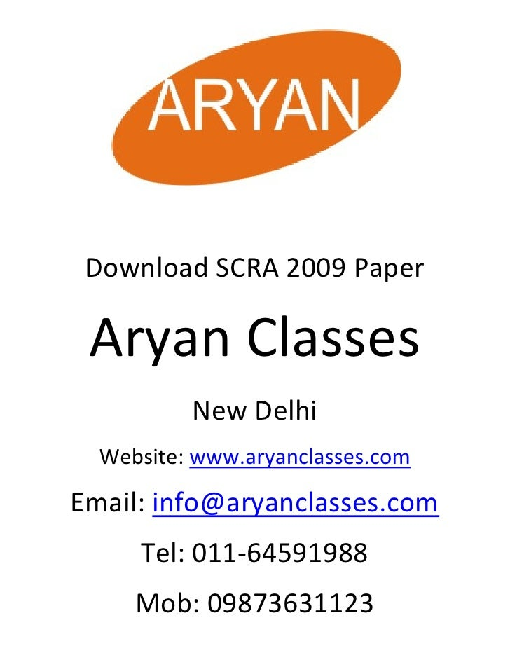 Download SCRA 2009 Paper   Aryan Classes           New Delhi   Website: www.aryanclasses.com  Email: info@aryanclasses.com...