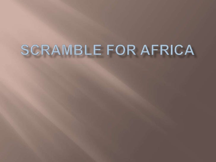 Scramble for Africa  <br />
