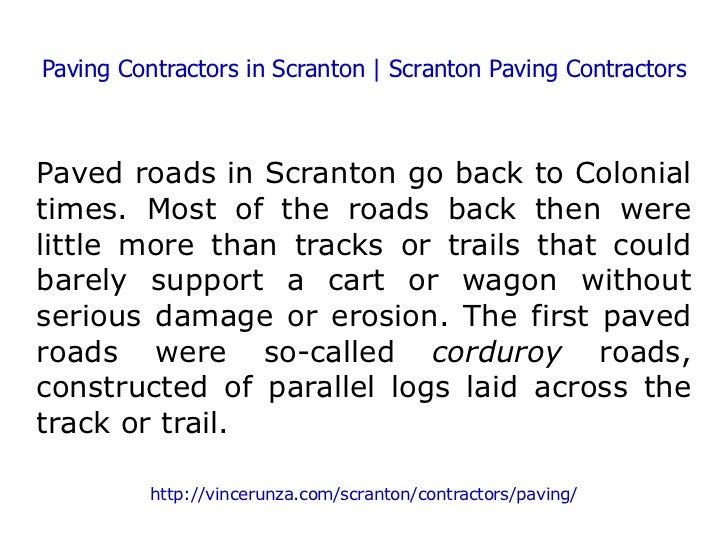 Paving Contractors in Scranton | Scranton Paving Contractors Paved roads in Scranton go back to Colonial times. Most of th...