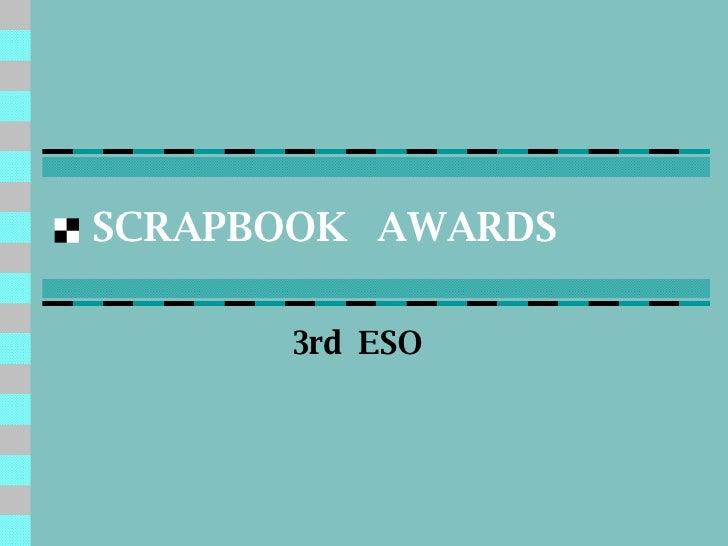 SCRAPBOOK  AWARDS 3rd  ESO