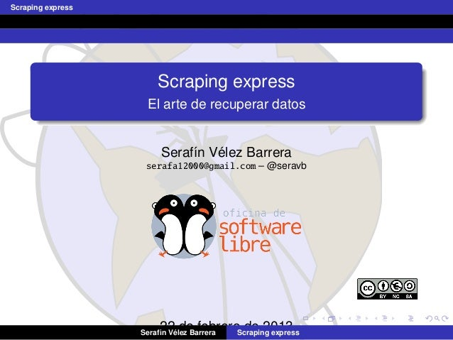 Scraping express                       Scraping express                    El arte de recuperar datos                     ...