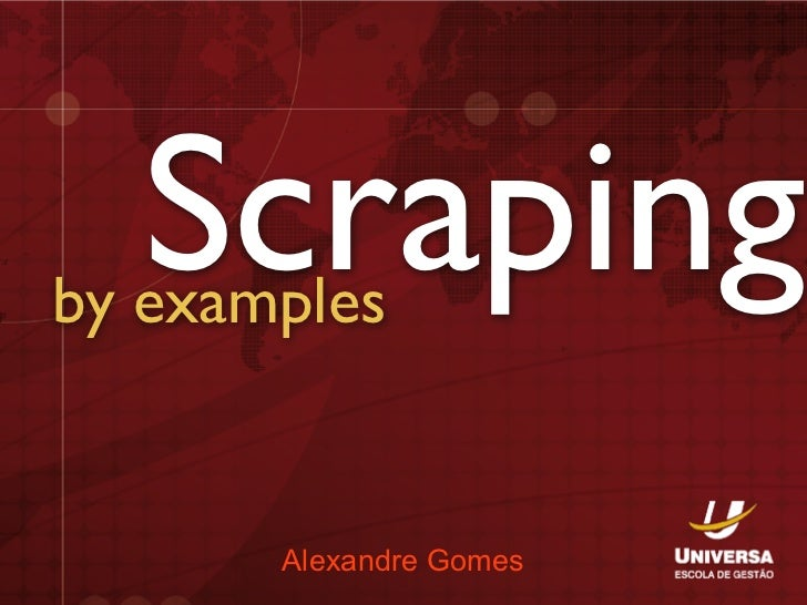 Scrapingby examples       Alexandre Gomes