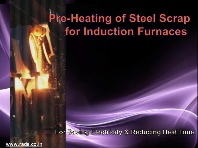 Scrap Preheating for Steel Melting Induction Furnaces
