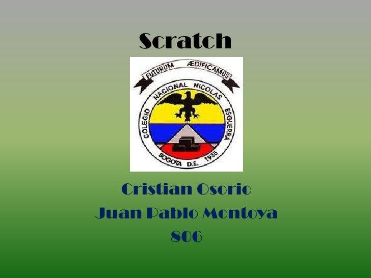 Scratch  Cristian OsorioJuan Pablo Montoya        806