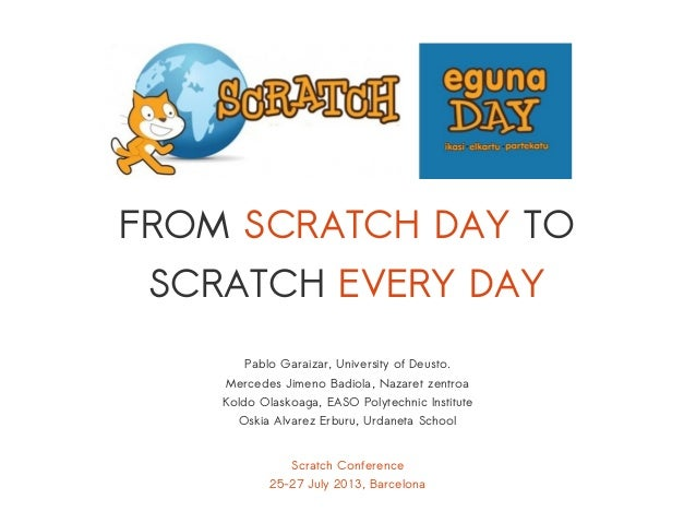 Scratch Conference 25-27 July 2013, Barcelona Pablo Garaizar, University of Deusto. Mercedes Jimeno Badiola, Nazaret zentr...