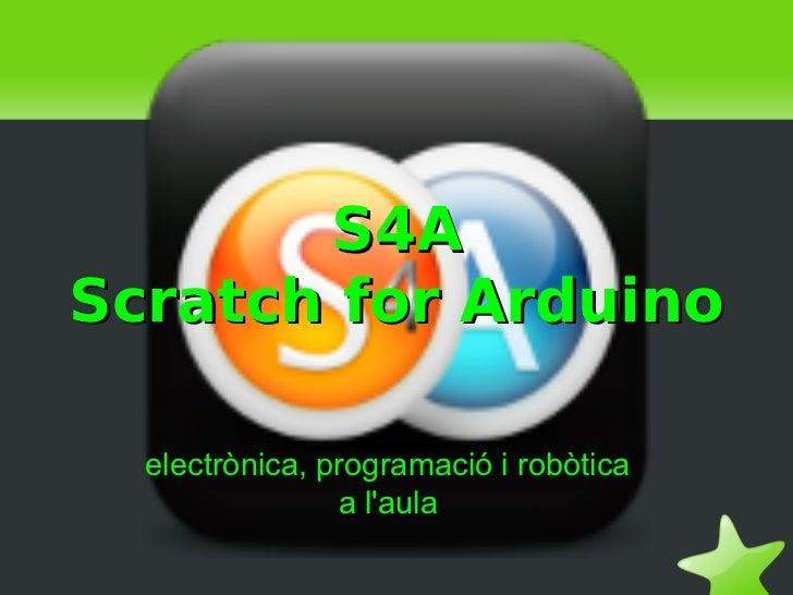 S4A Scratch for Arduino electrònica, programació i robòtica a l'aula