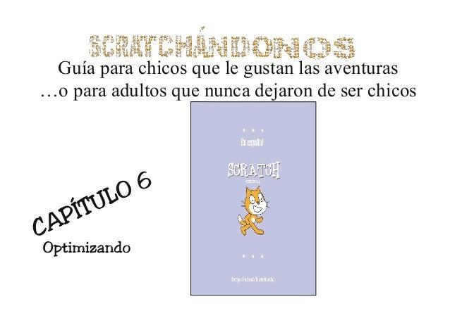 Scratchándonos - 6 -