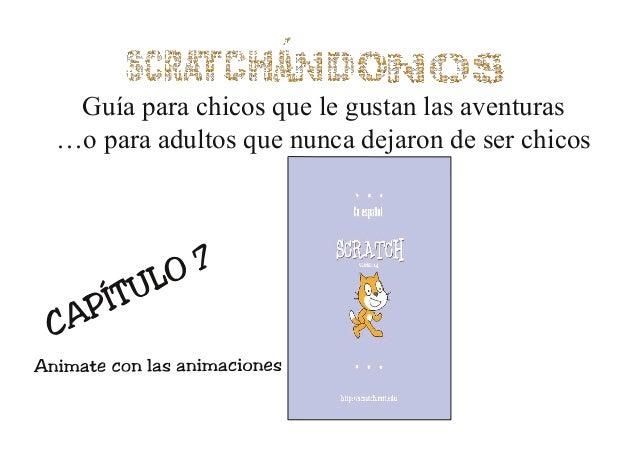 Scratchandonos -7-
