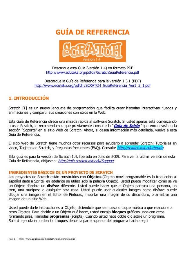 Pág. 1 - http://www.eduteka.org/ScratchGuiaReferencia.phpGUÍA DE REFERENCIADescargue esta Guía (versión 1.4) en formato PD...