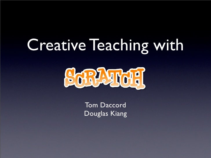 Creative Teaching with           Tom Daccord         Douglas Kiang