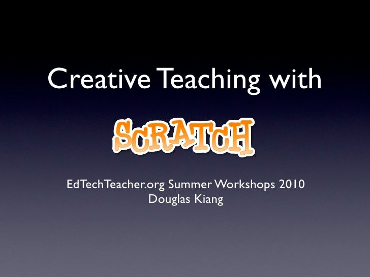 Creative Teaching with Scratch 2010