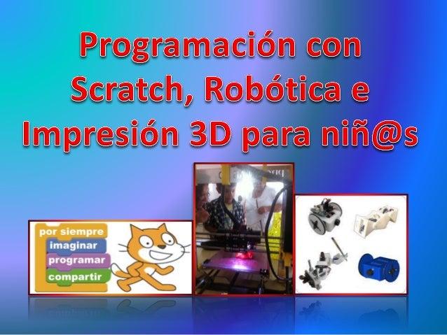 Ambiente de aprendizaje para la educación en tecnología Programación Diseño 3D Impresión 3D Robótica