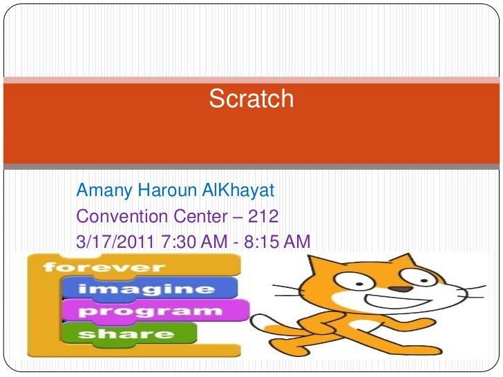ScratchAmany Haroun AlKhayatConvention Center – 2123/17/2011 7:30 AM - 8:15 AM