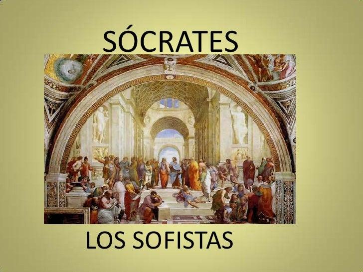 SÓCRATES<br />LOS SOFISTAS<br />