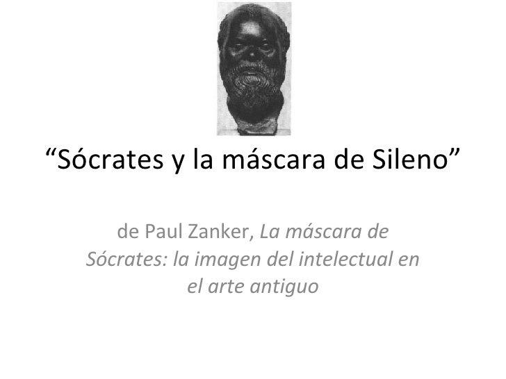 """"""" Sócrates y la máscara de Sileno"""" de Paul Zanker,  La máscara de Sócrates: la imagen del intelectual en el arte antiguo"""