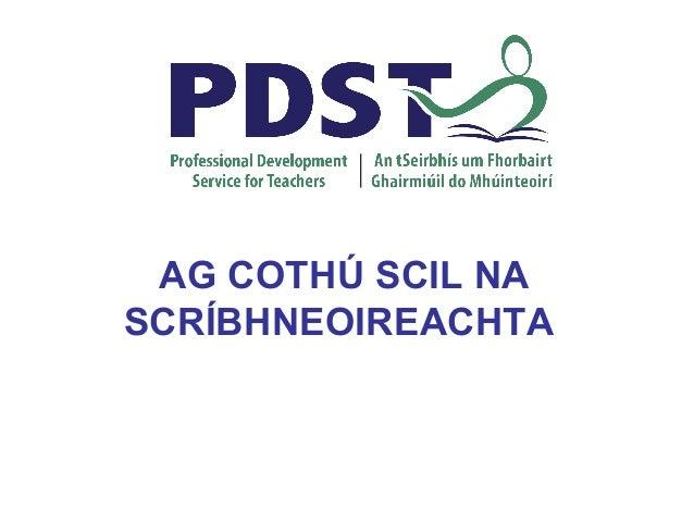 AG COTHÚ SCIL NA SCRÍBHNEOIREACHTA