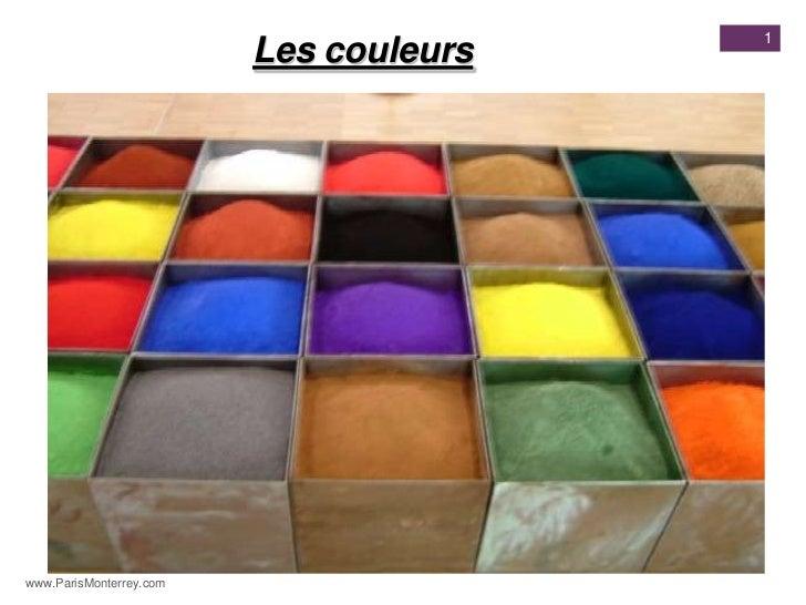 1                         Les couleurswww.ParisMonterrey.com