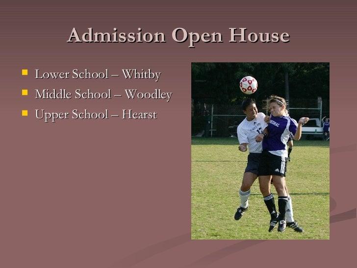 Admission Open House <ul><li>Lower School – Whitby </li></ul><ul><li>Middle School – Woodley </li></ul><ul><li>Upper Schoo...