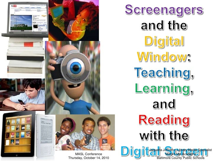 Screenagers<br />and the <br />Digital Window: <br />Teaching, Learning, <br />and <br />Reading <br />with the <br />Digi...