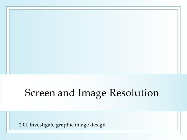 2.01 Investigate graphic image design.