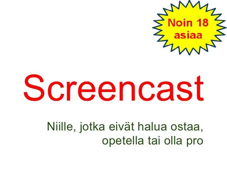 Screencast Niille, jotka eivät halua ostaa,              opetella tai olla pro