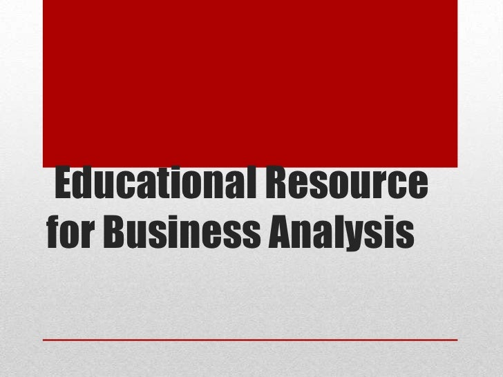 Educational Resourcefor Business Analysis