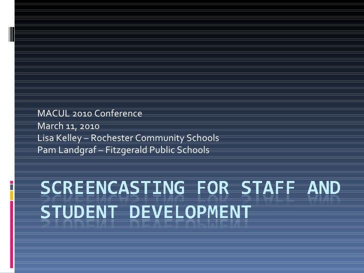 MACUL 2010 Conference March 11, 2010 Lisa Kelley – Rochester Community Schools Pam Landgraf – Fitzgerald Public Schools