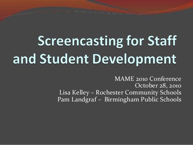 MAME 2010 Conference October 28, 2010 Lisa Kelley – Rochester Community Schools Pam Landgraf – Birmingham Public Schools