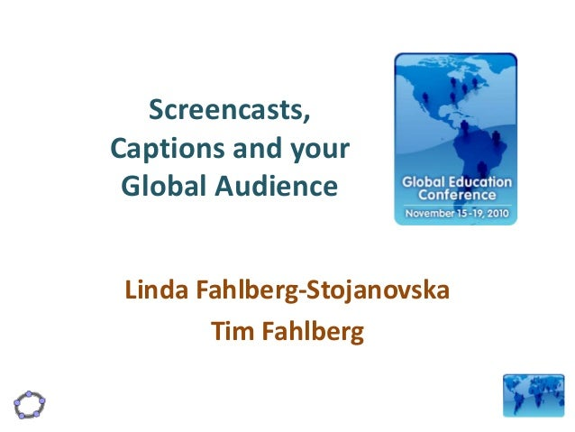 Screencasts, Captions and your Global Audience