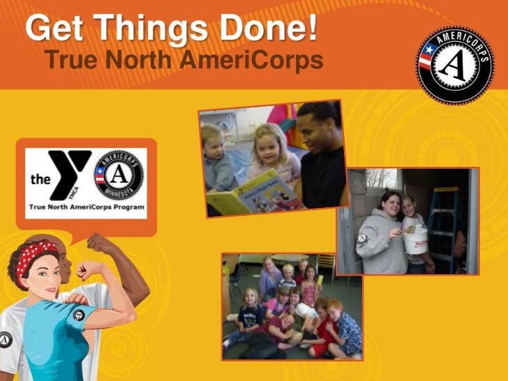 Get Things Done!<br />True North AmeriCorps<br />