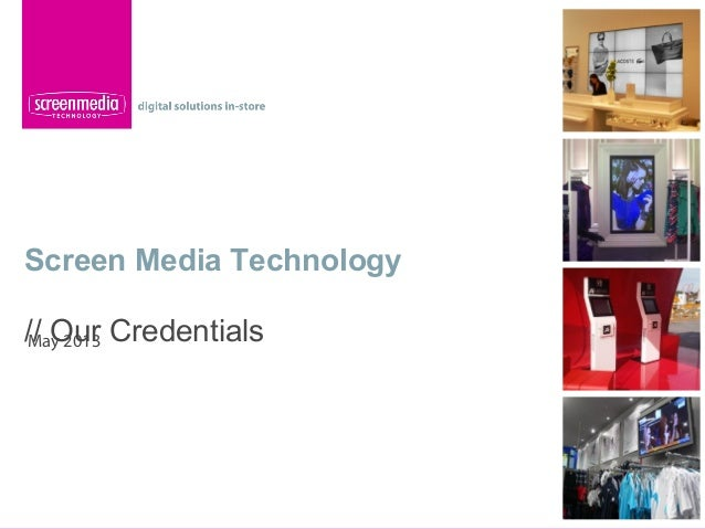 Screen Media Technology// Our CredentialsMay 2013
