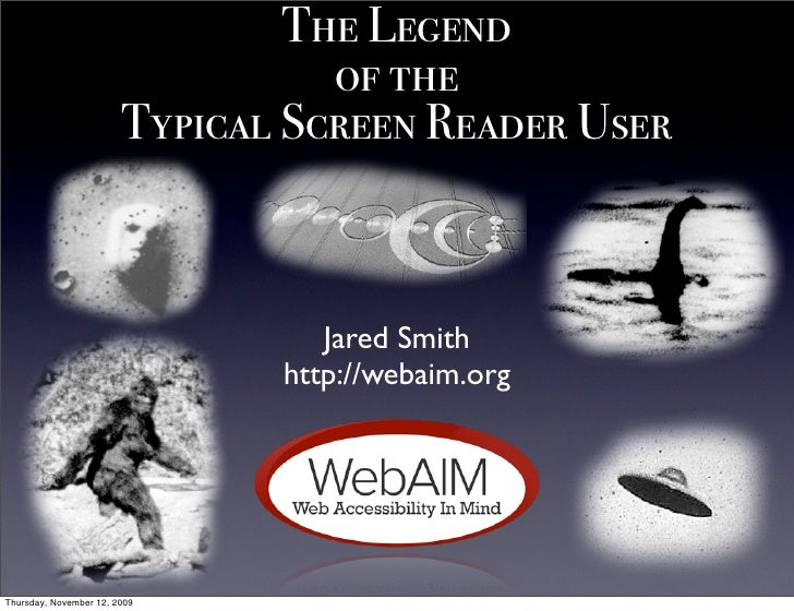 The Legend                                   of the                         Typical Screen Reader User                    ...