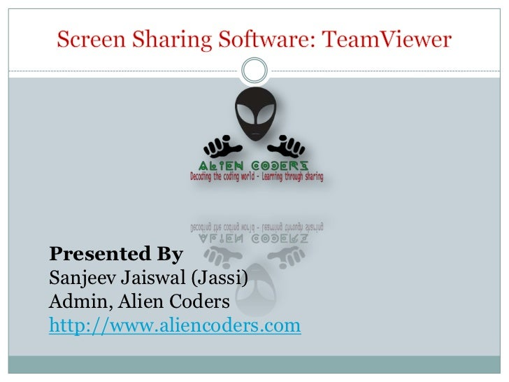 Presented BySanjeev Jaiswal (Jassi)Admin, Alien Codershttp://www.aliencoders.com
