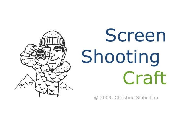Screen Shooting  Craft @ 2009, Christine Slobodian