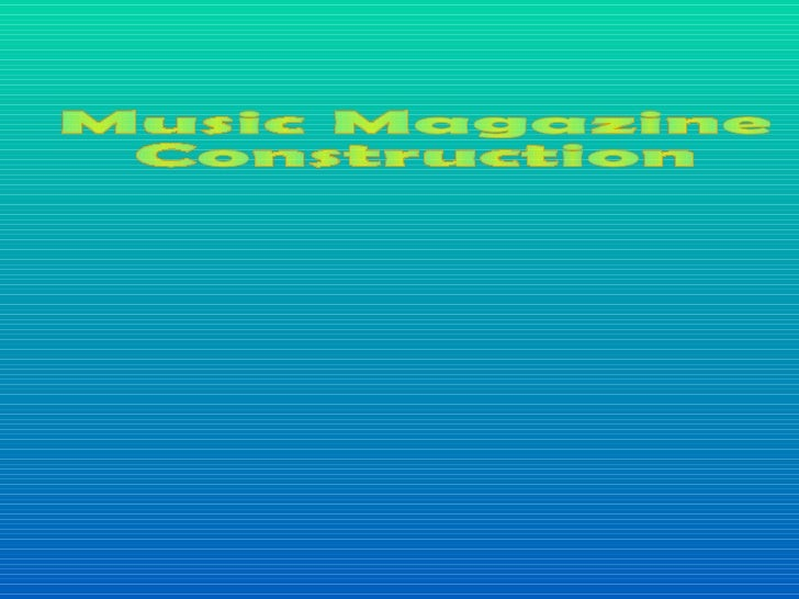 Music Magazine  Construction