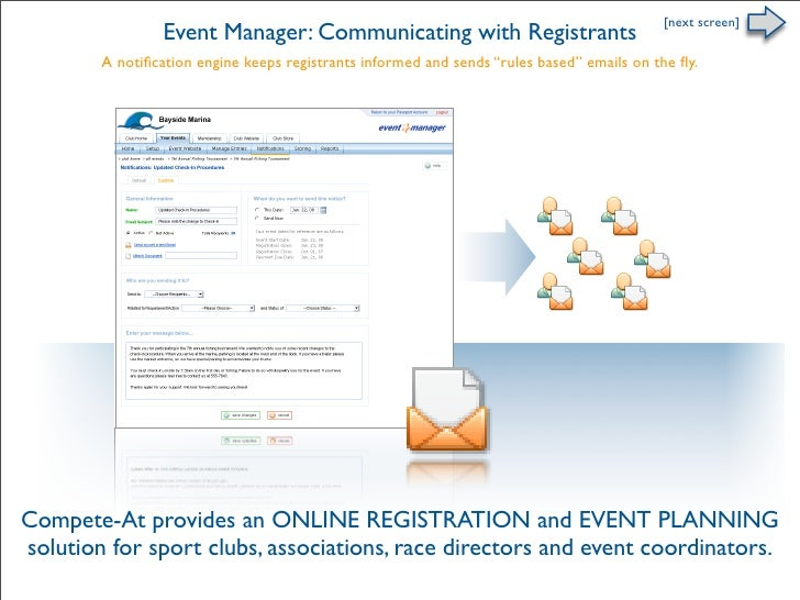 [next screen]                  Event Manager: Communicating with Registrants         A notification engine keeps registrant...