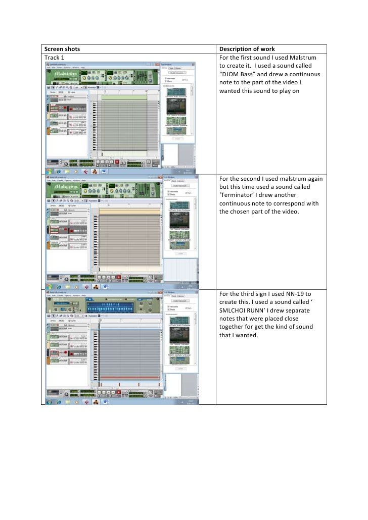 Screen shots   Description of workTrack 1        For the first sound I used Malstrum               to create it. I used a ...